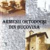 Armenii ortodocşi din Bucovina: o restituire documentară