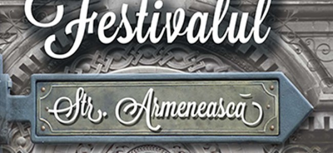 FESTIVALUL  STRADA  ARMENEASCĂ  EDIȚIA a II-a  (1-3 august)