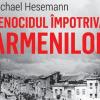 AMOSNEWS.RO / Cartea săptămânii: Genocidul împotriva armenilor