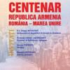 PITEȘTI / EXPOZIȚIE CENTENAR REPUBLICA ARMEANĂ – ROMÂNIA, MAREA UNIRE