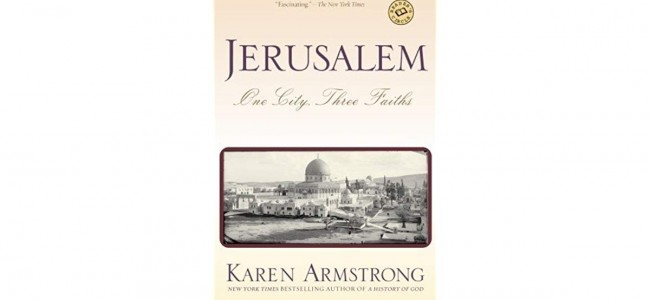 "NOTE  DE LECTOR / Karen Armstrong : ""Ierusalim: un oraș, trei credințe"""