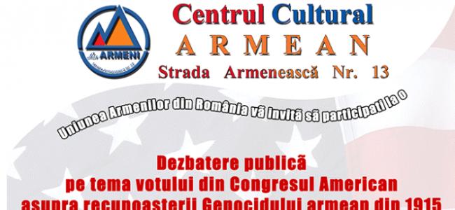 CENTRUL CULTURAL ARMEAN / DEZBATERE pe tema votului din Congresul American asupra recunoașterii Genocidului