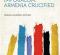 NOTE  DE LECTOR | Diana Agabeg Apcar : Pe crucea imperialismului european, Armenia crucificată