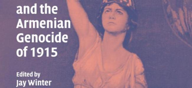 NOTE DE LECTOR / Jay Winter (redactare) : America și Genocidul armean din 1915