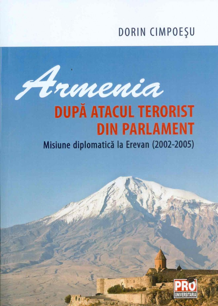 Dorin-Cimpoesu__Armenia-dupa-atacul-terorist-din-parlament-Misiune-diplomatica-la-Everan-2002-2005__606-26-0073-0-785334279893